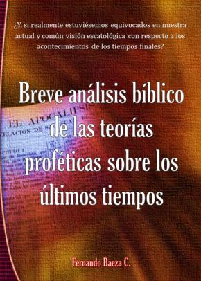 Breve análisis bíblico de las teorías proféticas sobre los últimos tiempos